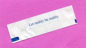 Fortune - Let reality be reality cookie