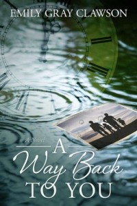 A Way Back to You, by Emily Gray Clawson