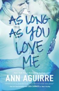 As Long as You Love me, by Ann Aguirre