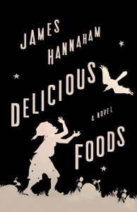 Delicious Foods, by James Hannaham