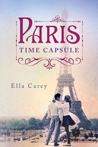 Paris Time Capsule by Ella Carey