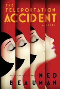 The Teleportation Accident by Ned Beauman